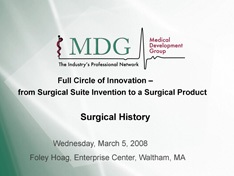 Full Circle of Innovation - From Surgical Suite to a Surgical Product